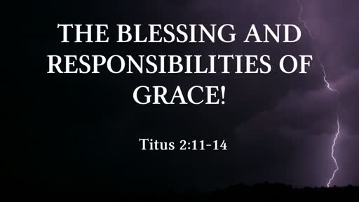 The Blessing and Responsibilities of Grace
