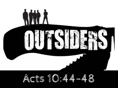 """Outsiders"" Sunday, May 06, 2018 - 9 AM"