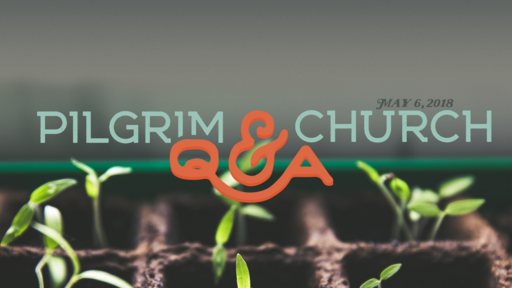 May 6, 2018 - Q&A with Pastor Shel and Guest Andrew Cheung