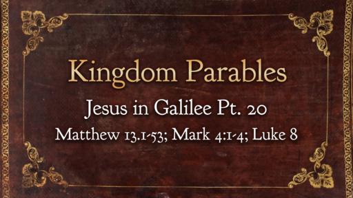 Kingdom Parables Pt. 1