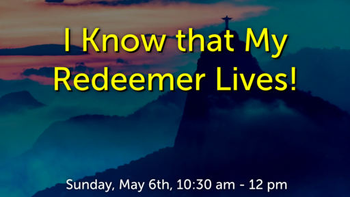 I Know that My Redeemer Lives!