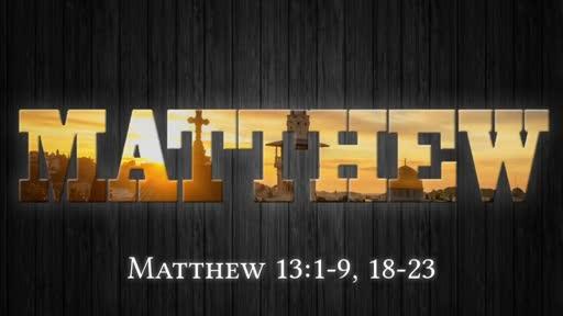 Matthew 13:1-9, 18-23