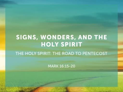 Signs, Wonders, and the Holy Spirit