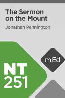 NT251 The Sermon on the Mount (Course Overview)