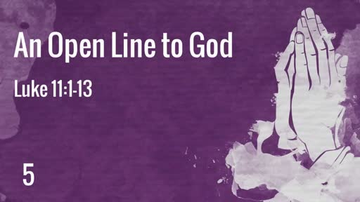 An Open Line to God