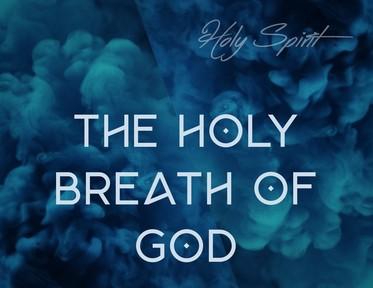 Holy Spirit, The Holy Breath of God