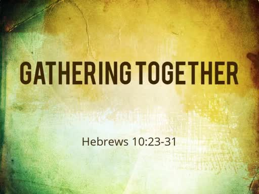 Gathering Together Part 2