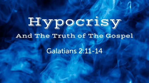 Hypocrisy And The Truth of The Gospel