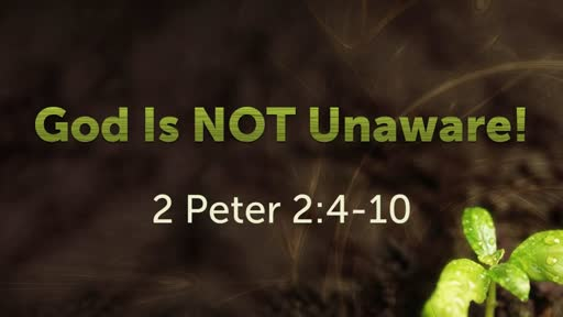 God Is NOT Unaware!