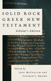 Solid Rock Greek New Testament: Scholar's Edition