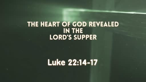 The Heart of God Revealed in The Lord's Supper