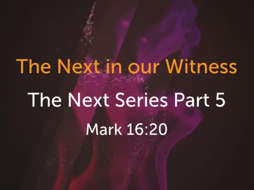 The Next in Witness
