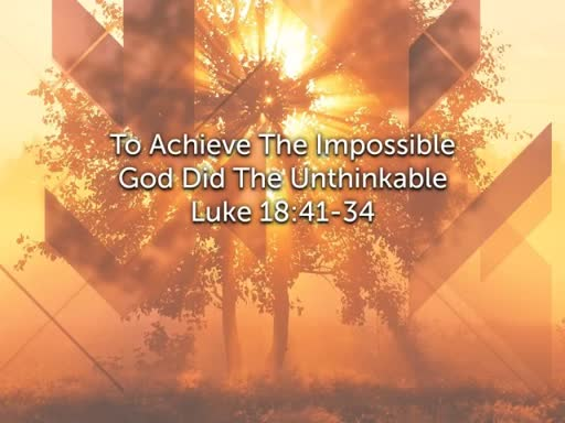 God Did The Impossible By Doing The Unthinkable