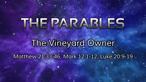 Parables: The Vineyard Owner