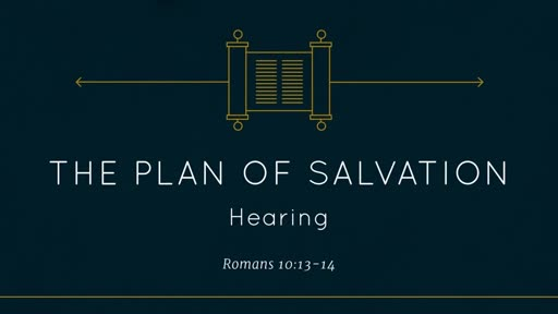 Plan of Salvation - Hearing