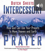 Intercessory Prayer: How God Can Use Your Prayers to Move Heaven and Earth (audio)