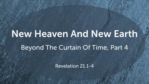 The New Heavens and The New Earth