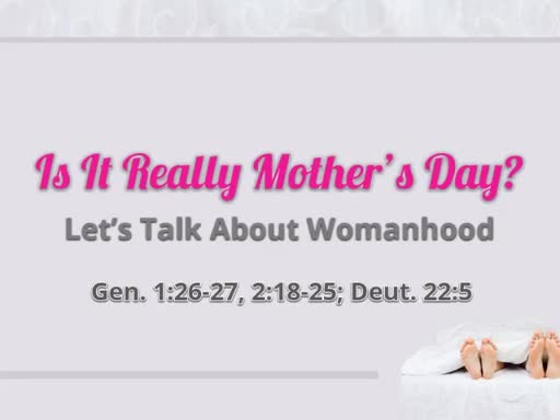 Is It Really Mother's Day?