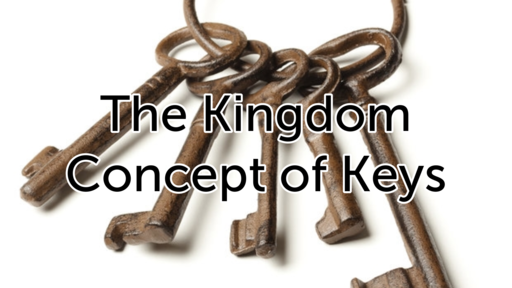 The Kingdom  Concept of Keys