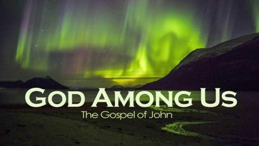 God Among Us - John 5:16-47 (MOTHER'S DAY)