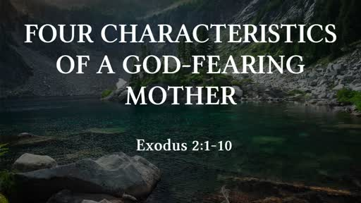 Four Characteristics of a God-Fearing Mother