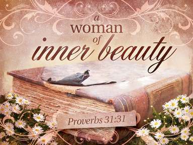 Proverbs 31: 10-31  Happy Mothers Day!