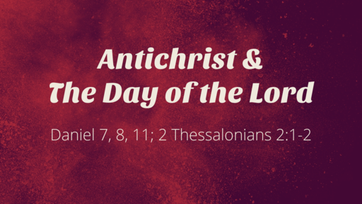 Anitchrist & The Day of the Lord - 05.13.18 PM