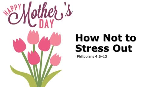 2018-Mother's Day - How Not to Stress Out