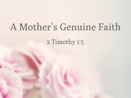 A Mother's Genuine Faith