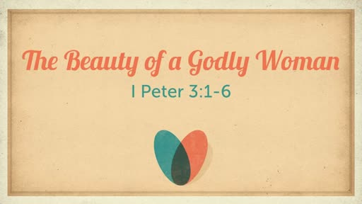 The Beauty of a Godly Woman