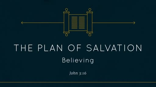Plan of Salvation - Believing