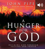 Hunger for God: Desiring God through Fasting and Prayer (audio)