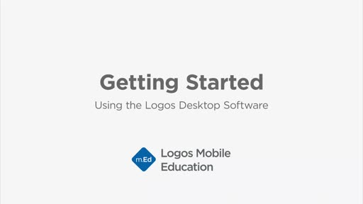 Getting Started: Using the Logos Desktop Software