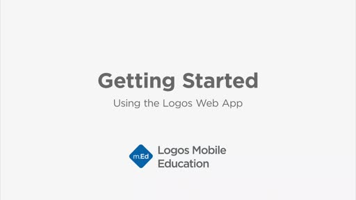 Getting Started: Using the Logos Web App