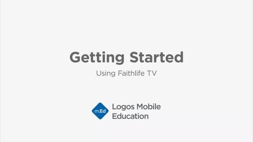 Getting Started: Using Faithlife TV