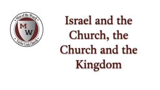 MOTW Sem 6, Lesson 3 Israel, the church, and the Kingdom