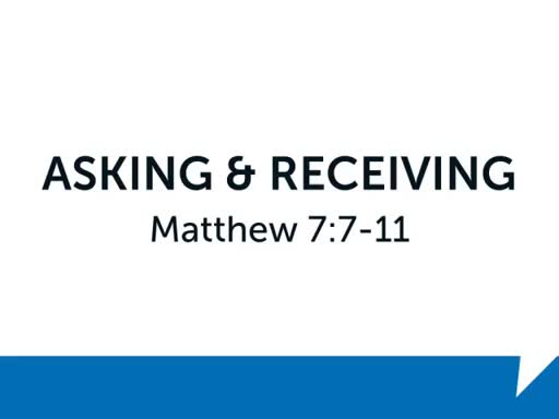 ASKING AND RECEIVING