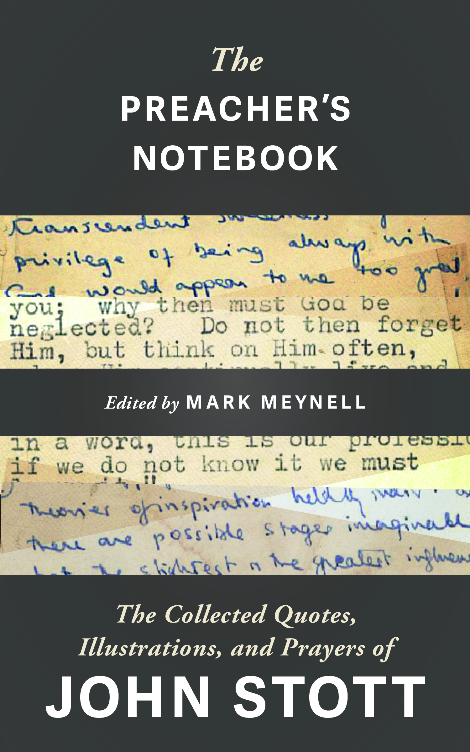 The Preacher's Notebook: The Collected Quotes, Illustrations, and Prayers of John Stott