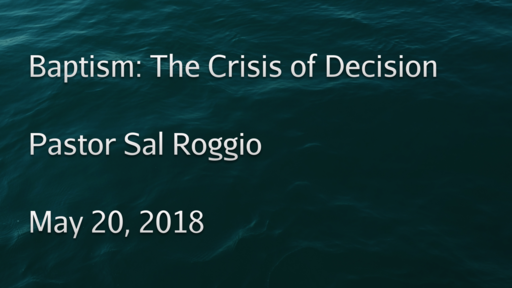 Baptism: The Crisis of Decision