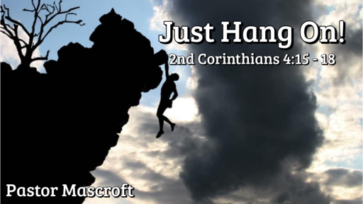 Just Hang On!