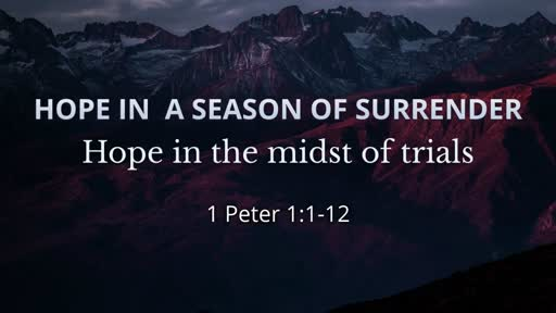 5/20/2018 Surrender: Hope in the Midst of Trials