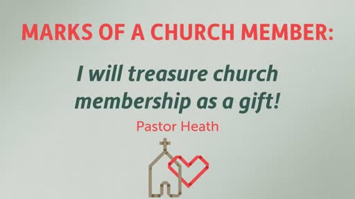 I will treasure church membership as a gift!