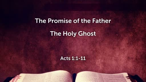 2018.05.20a The Promise of the Father, The Holy Ghost