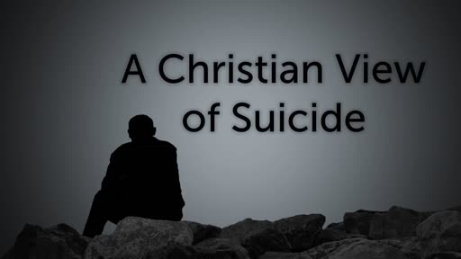 Christian View of Suicide