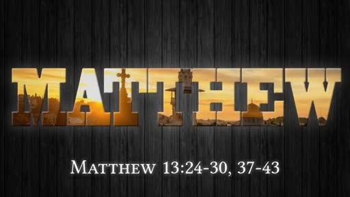 Matthew 13:24-30, 37-43