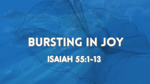 Bursting in Joy