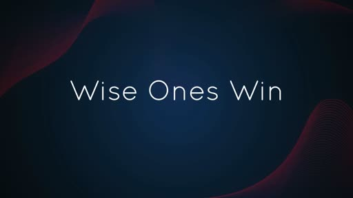 Wise Ones Win