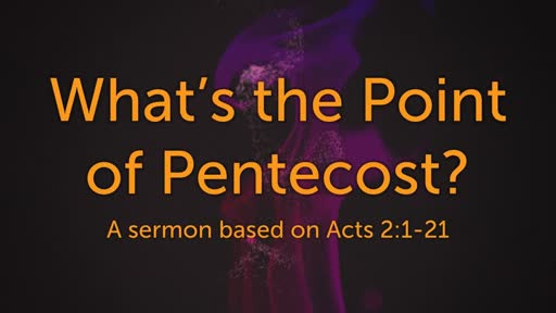 What's the Point of Pentecost?