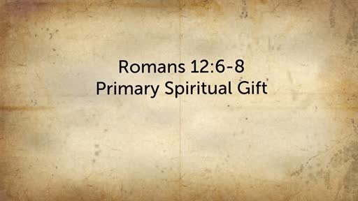 Tuesday 5/22/18 - Primary Spiritual Gifts