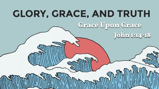 04 22 2018 Grace Upon Grace